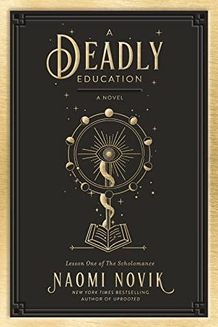 A Deadly Education (Scholomance #1) by Naomi Novik romance fantasy books