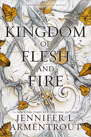 A Kingdom of Flesh and Fire by Jennifer L. Armentrout Published September 2020 YA Paranormal Romance vampire Book Series