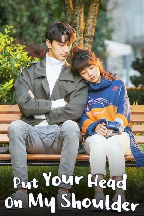 Best chinese dramas - Put Your Head on My Shoulder 2019 Modern Chinese Drama (Small)