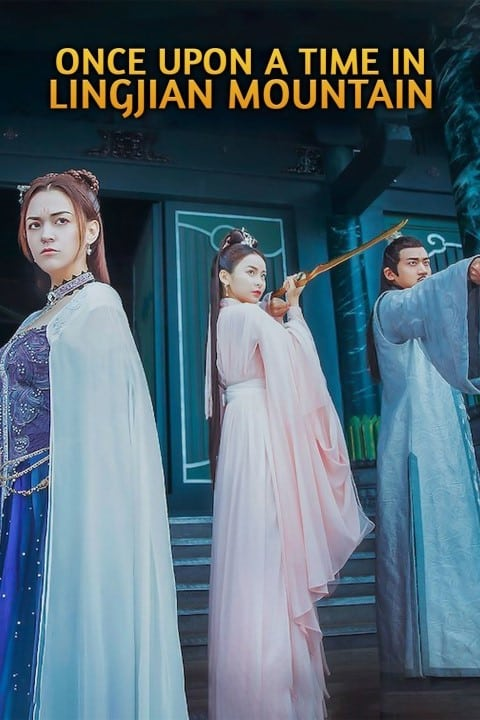 Once Upon a Time in Lingjian Mountain - 2019 - Fantasy Chinese Series