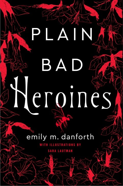 Plain Bad Heroines by Emily M. Danforth lgbt gothic fantasy romance book (Small)