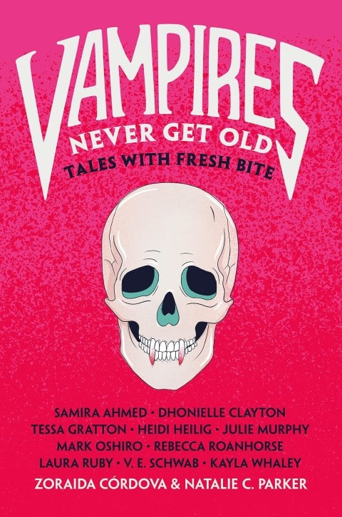 Vampires Never Get Old Tales with Fresh Bite Book by Natalie C. Parker, Zoraida Córdova More Published 22 September 2020 YA Vampire Anthology (Small)