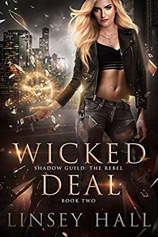 Wicked Deal (Shadow Guild The Rebel 2) by Linsey Hall Published 19 May 2020 Paranormal Vampire Book Series