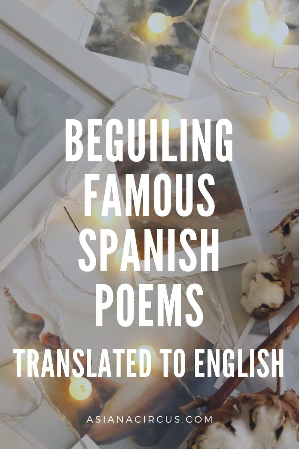 10 Beguiling Famous Spanish Poems Translated to English