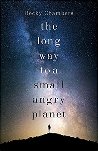 The Long Way to a Small, Angry Planet (Wayfarers #1) by Becky Chambers - space travel books -asiana circus