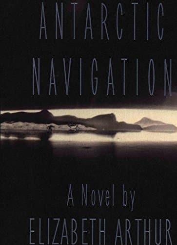 Antarctic Navigation by Elizabeth Arthur - best books about antarctica