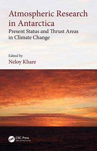 Atmospheric Research in Antarctica Present Status and Thrust Areas in Climate Change by Neloy Khare
