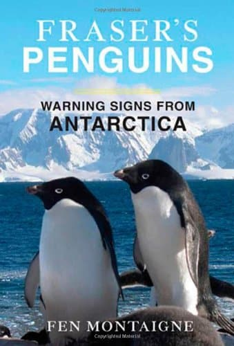 Fraser's Penguins A Journey to the Future in Antarctica by Fen Montaigne - books about antarctica