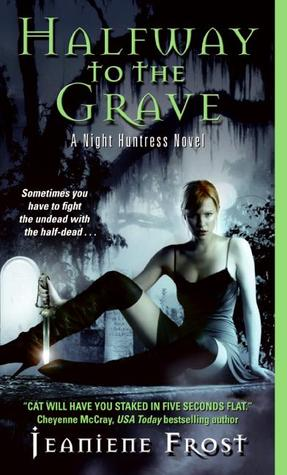 Halfway to the Grave (Night Huntress, #1) by Jeaniene Frost - vampire romantic novels