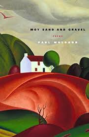 Moy Sand and Gravel by Paul Muldoon - modern irish poets