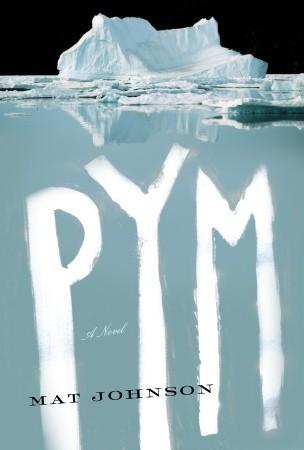 Pym Novel by Mat Johnson fantasy novel set on antarctica