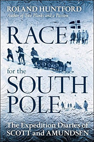 Scott and Amundsen The Race to the South Pole by Roland Huntford