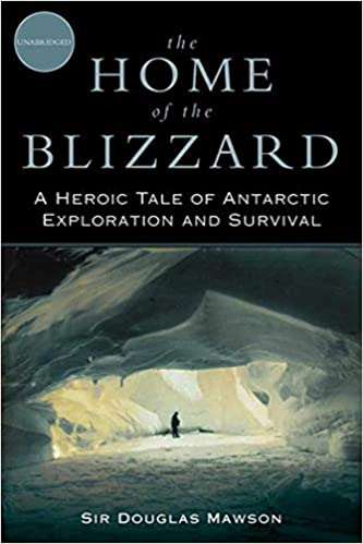 The Home of the Blizzard by Douglas Mawson - books about antarctica