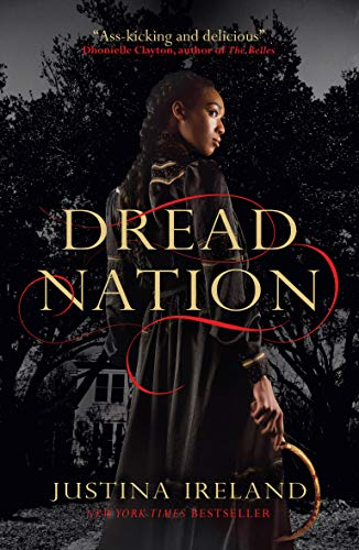 Dread Nation (Dread Nation #1) by Justina Ireland - zombie books by black authors