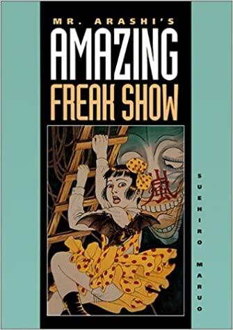 Mr. Arashi's Amazing Freak Show by Suehiro Maruo Classic Horror Manga