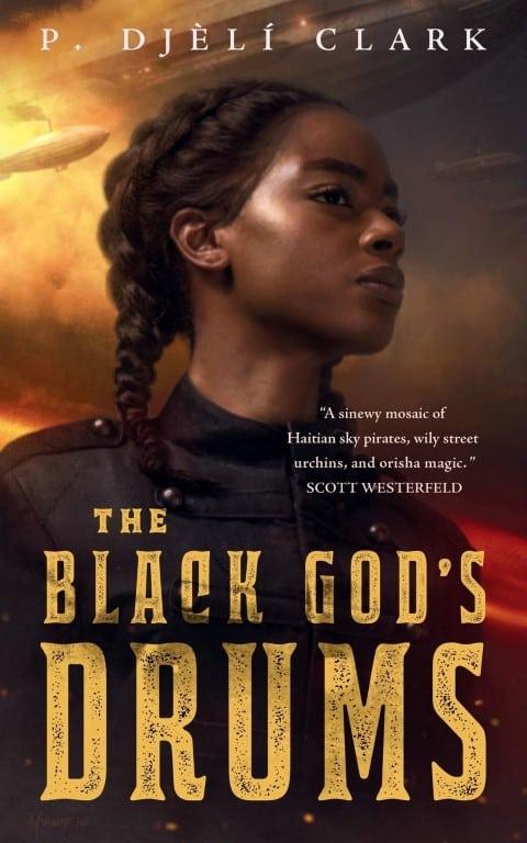 The Black God's Drums by P. Djèlí Clark best fantasy books by black authors (Small)
