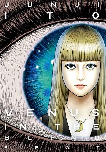 Venus in the Blind Spot by Junji Ito Horror Manga