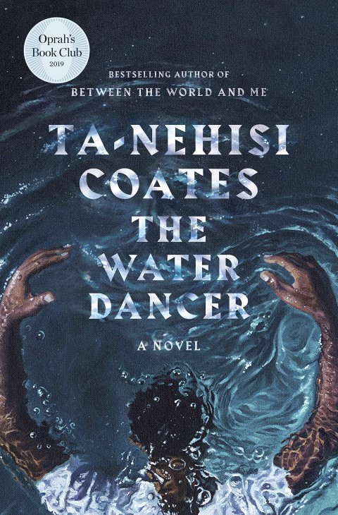 the water dancer by ta-nehisi coates - historical fantasy books by black authors (Small)