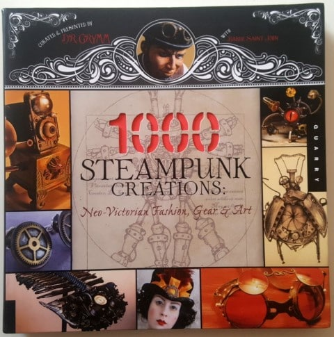 1,000 Steampunk Creations Neo-Victorian Fashion, Gear, and Art by Dr. Grymm (Author), Barbe Saint John (Contributor) steampunk books (Small)