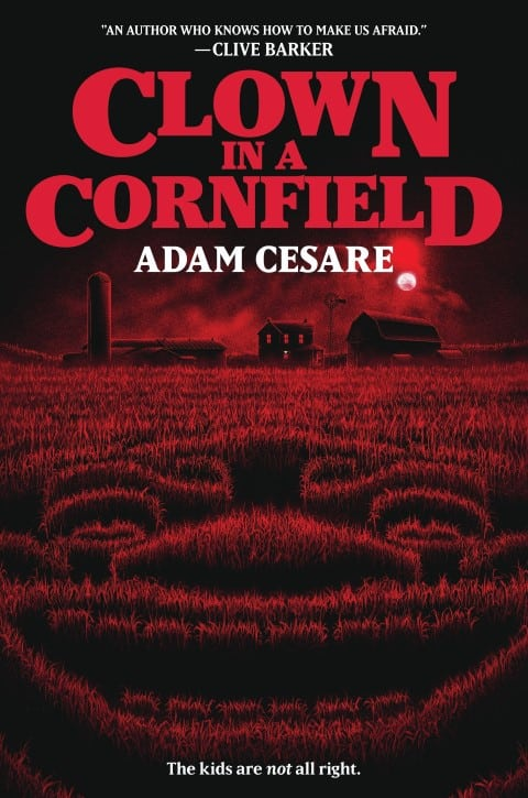 Clown in a Cornfield by Adam Cesare - young adult horrro books to read in 2020 (Small)