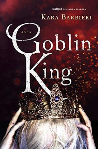 Goblin King A Permafrost Novel by Kara Barbieri young adult dark fiction book cover
