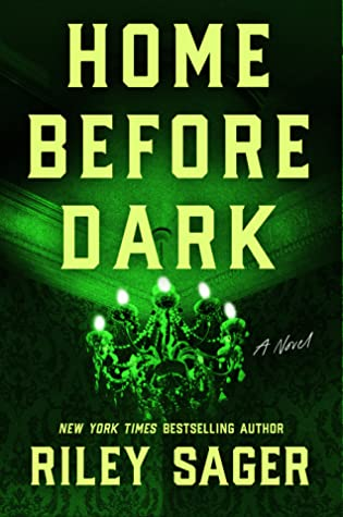 Home Before Dark A Novel by Riley Sager thriller books to read in 2020