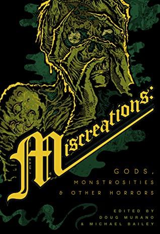 Miscreations Gods, Monstrosities & Other Horrors - sci fi horror books