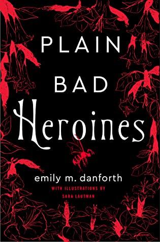 Plain Bad Heroines by Emily M. Danforth - lgbt horror novel 2020