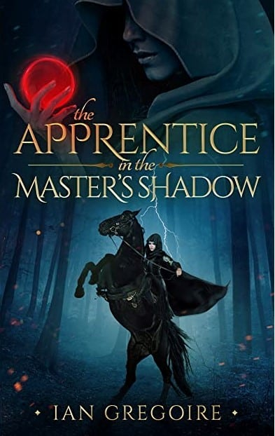 The Apprentice In The Master's Shadow by Ian Gregoire high fantasy book cover small (Small)