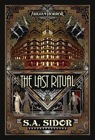 The Last Ritual An Arkham Horror Novel by S A Sidor best dark fantasy books cover (Small)