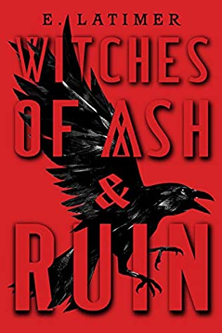 Witches of Ash and Ruin by E. Latimer young adult fantasy novel cover