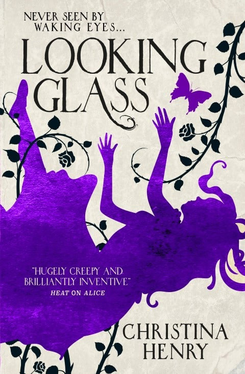 looking glass by christina henry fairy tale Dark fantasy book cover (Small)