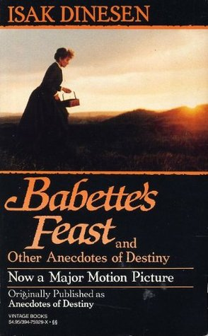 Babette's Feast and Other Anecdotes of Destiny by Isak Dinesen, Published 1953, Fiction novel for foodies