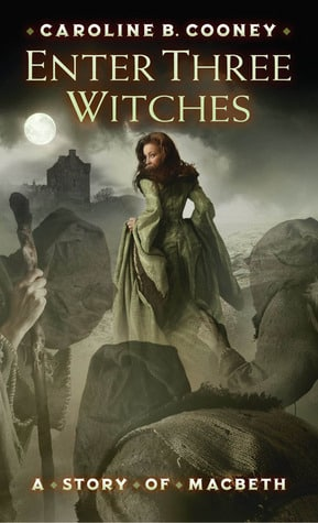 Enter Three Witches by Caroline B. Cooney, Historical, Published July 23, 2007