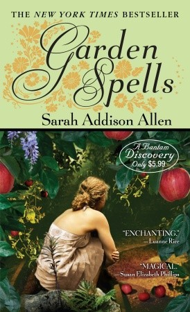 Garden Spells by Sarah Addison Allen, Published 2007, Domestic Fiction novel for foodies (2)