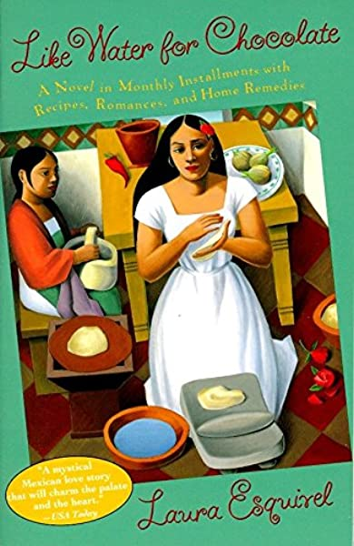 Like Water for Chocolate by Laura Esquivel, Published1989, Magical Realism novel for foodies