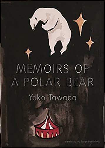 Memoirs of a Polar Bear by Yoko Tawada, Published 2011, Historical Fiction novel