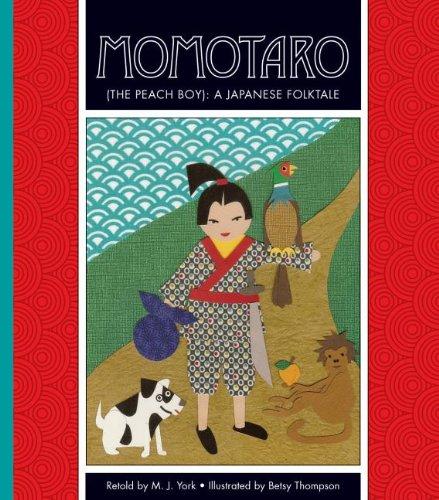 Momotaro the Peach Boy A Japanese Folktale (Folktales from Around the World) by M. J. York (Adapter), Betsy Thompson (Illustrator) - Japanese novels