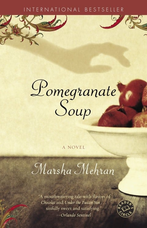 Pomegranate Soup by Marsha Mehran, Published 2005, Domestic Fiction novel for foodies (Small)