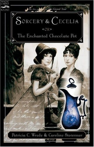 Sorcery & Cecelia or The Enchanted Chocolate Pot by Patricia C. Wrede and Caroline Stevermer, Published April 15, 1988, Fantasy Fiction novel for foodies