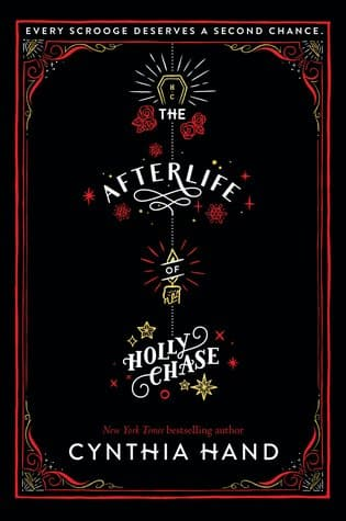 The Afterlife of Holly Chase by Cynthia Hand, Published October 23, 2017, Ghost story, Paranormal fiction novel