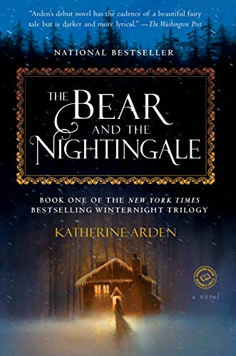 The Bear and the Nightingale by Katherine Arden, Published January 10, 2017, Historical fantasy novel for winter