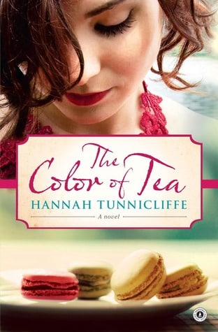 The Color of Tea by Hannah Tunnicliffe, Published 2011, Domestic Fiction book for foodies