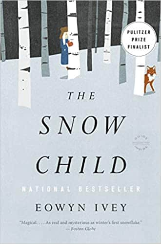 The Snow Child by Eowyn Ivey, Published November 2011, Historical Fiction novel for winter