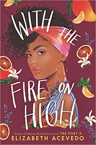 with the fire on high by elizabeth acevedo - best fiction books for foodies