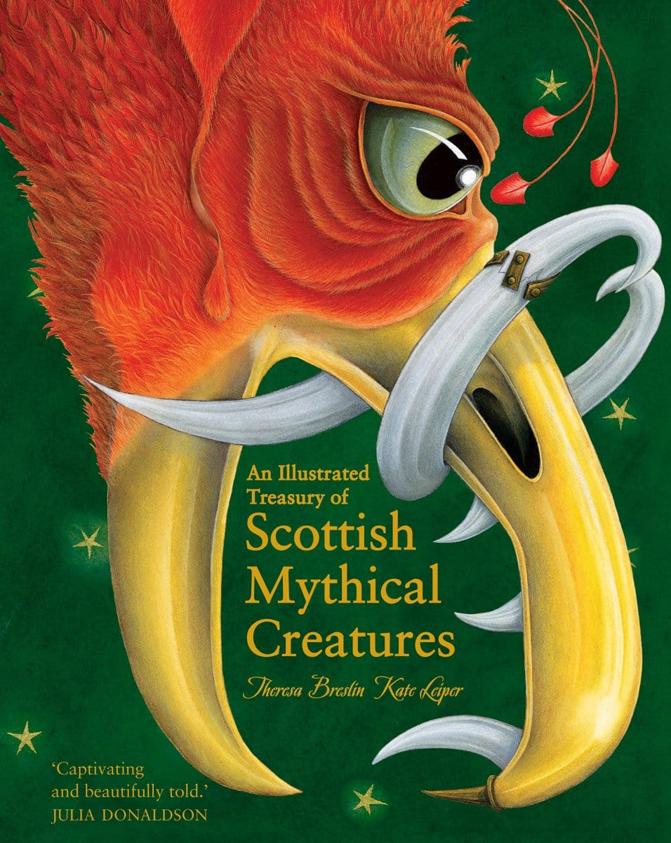An Illustrated Treasury of Scottish Mythical Creatures by Theresa Breslin (Author), Kate Leiper (Illustrator)
