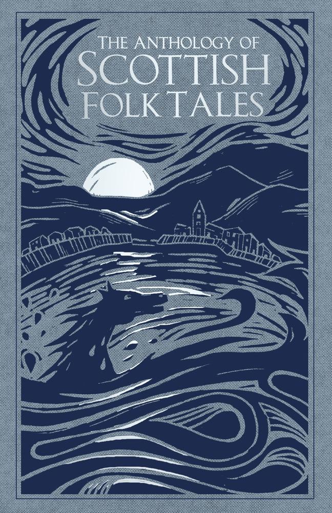 The Anthology of Scottish Folk Tales by donald smith