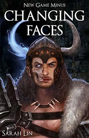 Changing Faces - A LitRPG Adventure by Sarah Lin, Fantasy, Published 2018