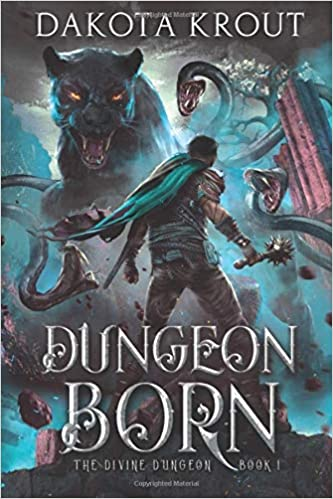 Dungeon Born by Dakota Krout, High Fantasy LitRPG novel, Published 2016