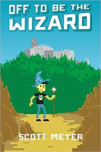 Off to Be the Wizard by Scott Meyer, Contemporary fantasy, Funny LitRPG Novel , Published 2013
